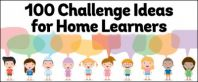100 Challenge Ideas for Home Learning